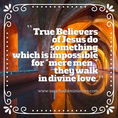 True Believers of Jesus do something which is impossible for \