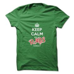 Cool Keep Calm And Let RHYS Handle It T shirts