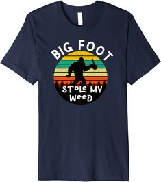 Amazon.com: Bigfoot Stole My Marijuana/Weed Graphic Vintage Retro 420 Premium T-Shirt: Clothing Bigfoot, New People, Retro Vintage, Shirt Price, Funny Tees, Branded T Shirts, Household Items, Weed, Retro Fashion
