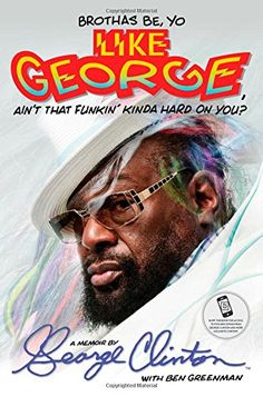 """Brothas be, yo like George, ain't that funkin' kinda hard on you?"" ML420.C575 A3 2014"