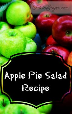 Apple Pie Salad Recipe: 5 medium sized apples 1 large can of crushed pineapple* 1/2 cup of walnuts, chopped 1/2 cup of raisins 2 Tbsp cinnamon