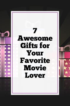 7 Awesome Gifts for