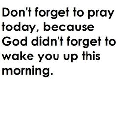 Don't forget to pray