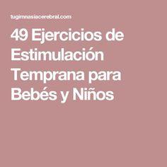 49 Ejercicios de Estimulación Temprana para Bebés y Niños