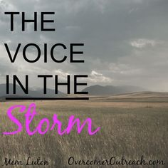 """Life is filled with storms of its own, and we can often become so acclimated to the sounds of the wind, the rain, and the thunder that we fail to hear the voice of our Master—the Lord Jesus Christ."""