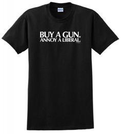Buy a Gun Annoy a Liberal T-Shirt 3XL Black