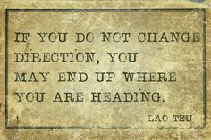 If You Do Not Change Direction - Ugh! Sorry.