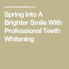 Spring Into A Brighter Smile With Professional Teeth Whitening Dental Services, Teeth Whitening, Bright, Smile, Holidays, Spring, Vacations, Holidays Events, Smiling Faces