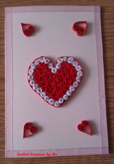 Quilled Valentine's Day, Mother's Day or Birthday card made by Quilled Creations by Me