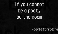 ah but if you are the poem you are the poet.. so say I.
