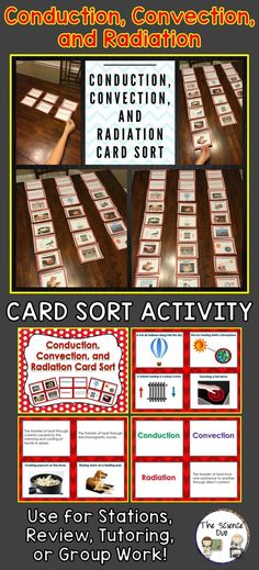 Conduction, Convection, and Radiation Card Sort Activity. Challenge your students to differentiate between 3 forms of heat transfer.