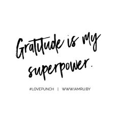 Gratitude is my superpower!  Say it with me... #LovePunch #affirmation | the secret und Law of attraction und Gesetz der Anziehung ☆