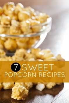 Party Food Ideas: 7 Sweet Popcorn Recipes. For the love of popcorn! #popcorn