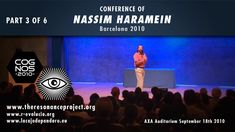nassim haramein cognos 2010 - english part 2 of 6 Tickets Barcelona, Einstein, Fractal Images, Crop Circles, Space Time, Ancient Civilizations, Sacred Geometry, Hd Video, Auditorium
