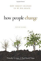 """""""How People Change: How Christ Changes Us By His Grace"""" by Timothy Lane and Paul David Tripp // #Christianbooks #Christianity #gospel #jesuschrist #transformation #grace"""