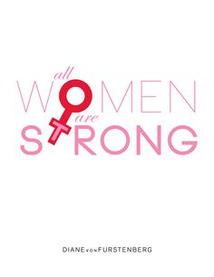 DVF | All women are strong