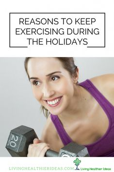 Reasons to keep exercising during the holidays - Living Healthier Ideas Workout, Personal Trainer, Fitness, Healthy Living, Exercise, Holidays, Coaching, Inspiration, Ideas