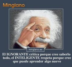 Frases de Einstein sobre los ignorantes y los inteligentes... #frasessabias #frasesinteligentes #frasesdeeinstein #minglano