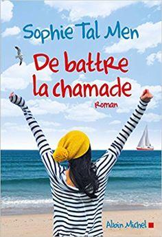 Amazon.fr - De battre la chamade - Sophie Tal Men - Livres