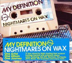 Nightmares on Wax - My Definition
