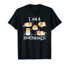 Golden Hamster Funny Pets I´m A Hamsteraholic Cute Hamster T-Shirt Funny Pets, Funny Animals, Cute Hamsters, Branded T Shirts, Fashion Brands, Cool Designs, Mens Tops, Clothes, Nature