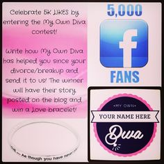 "Celebrate 5K LIKES by entering the My Own Diva contest!  Write how My Own Diva has helped you since your divorce/breakup and send it to us! The winner will have their story posted on the blog and win a ""Love...As though you have never been hurt"" bracelet!  Go to our website at www.myowndiva.com and check out our #blog   Follow us on #FB at www.facebook.com/myowndiva  and on #Twitter @my_own_diva   #guestblog #blog #newpost #newblogpost #myowndiva #inspiration #keepgoing #nevergiveup #strong"