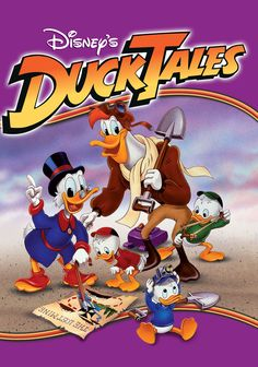 "Ducktales (admit it you just read that and went ""Whooo-ooo"" after you said Ducktales)"