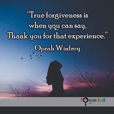 True forgiveness is when you can say Thank you for that experience. #Quote #Motivation #Inspiration #Forgiveness #Experience #quotes #quotestoliveby #quoteoftheday #quotesforlife