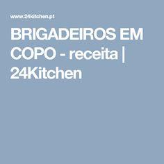 BRIGADEIROS EM COPO - receita   24Kitchen