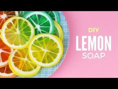 DIY: Lemon Soap - Citrus Fruits Melt & Pour Soap - YouTube