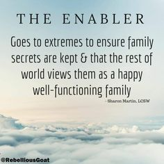 The Enabler ensures family secrets are kept and that the rest of the world views them as a happy well-functioning family. Enabling Quotes, Quotes To Live By, Life Quotes, Hurt Quotes, Wisdom Quotes, No More Drama, Narcissistic Behavior, Narcissistic Traits, Narcissistic People