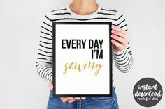 Printable Sewing Quote, Every day I'm Sewing, Printable Wall Art, Gift for Wife, Gift for Mom, Gift for Sewers, Printable Set by CreateFunIdeas on Etsy Sewing Quotes, Gifts For Wife, Printable Wall Art, Printables, T Shirts For Women, Group, Trending Outfits, Create, Day