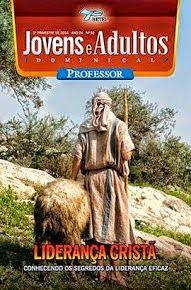 DEDICADO A ESCOLA DOMINICAL: LIDERANÇA  CRISTÃ LIÇÕES BETEL 3°  TRIMESTRE