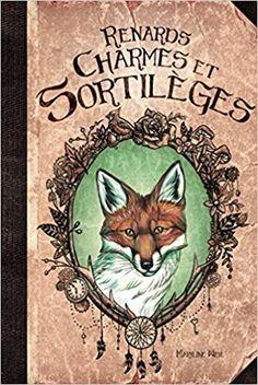 Amazon.fr - Renards, charmes et sortilèges - maryline weyl - Livres