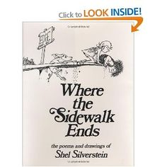 Where The Sidewalk Ends: Poems and Drawings by Shel Silverstein  growing up this was read over & over - one of my favorites and filled with lots of laughs!