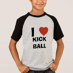 #I love kick ball T-Shirt - #cool #kids #shirts #child #children #toddler #toddlers #kidsfashion