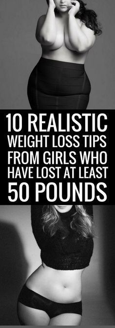 10 Weight Loss Tips From Girls Who Have Lost At Least 50 Pounds When you've got a lot of weight to lose, deciding where to begin can be super-overwhelming—but we've got a good place for you to star…