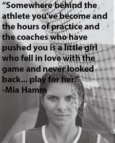 Play for you - Mia Hamm. Mia Hamm was such an awesome soccer player! Volleyball Quotes, Soccer Quotes, Sport Quotes, Soccer Memes, Quotes Quotes, Rugby Quotes, Volleyball Memes, Game Day Quotes, Team Quotes