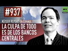 Keiser Report en español: La culpa de todo es de los bancos centrales (E...