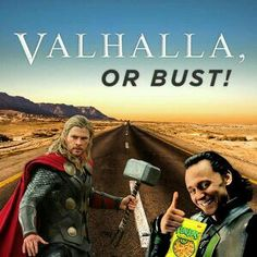 Valhalla or bust - Thor and Loki - funny
