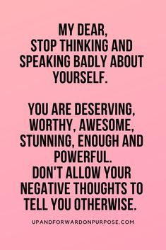 Self-love It 39 s time to stop thinking badly about yourself My dear you are amazing and you are enough Read more on 23 ways to build confidence Self Love Quotes, Quotes To Live By, Me Quotes, Motivational Quotes, Inspirational Quotes, Positive Affirmations, Positive Quotes, Health Words, Confidence Quotes