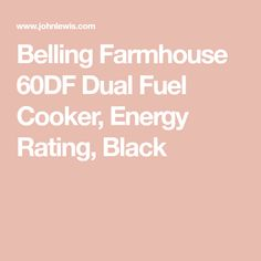 Belling Farmhouse 60DF Dual Fuel Cooker, Energy Rating, Black Dual Fuel Cooker, Freestanding Oven, Heat Energy, Range Cooker, Gas And Electric, Energy Consumption