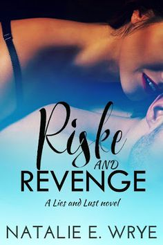 Toot's Book Reviews: Spotlight, Teasers, Excerpt & Giveaway: Riske and Revenge by Natalie E. Wrye