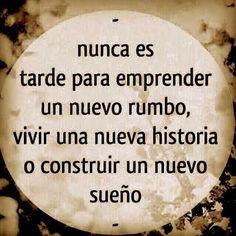 #frasesparareflexionar #reflexiones #nuncaestarde Nunca Es Tarde