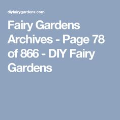 Fairy Gardens Archives - Page 78 of 866 - DIY Fairy Gardens