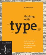 Ellen Lupton  Thinking with type A critical guide for designers, writers, editors & students - 2nd Edition