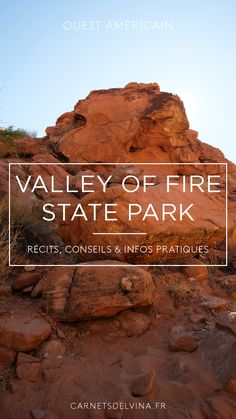 Visiter Valley of fire state park - Coup de coeur du Nevada - Etats-Unis Road Trip Usa, Valley Of Fire State Park, Paradis, Blog Voyage, Coin, Nevada, State Parks, Food Trip, Notebooks