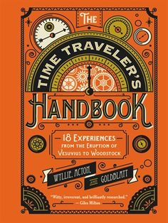 The Time Traveler's Handbook | Book available for free digital download from Mesa Public Library.