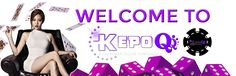 KepoQQ Agen Situs Domino 99 Online Terpercaya Penyedia Permainan Poker, BandarQ, DominoQQ, AduQ, Capsa Susun, Sakong dan bandar Poker dengan 1 user id saja