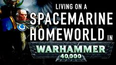 40 Facts and Lore on a Spacemarine Chapter Homeworld in Warhammer Spacemarine Recruitment Planet Dark Eldar, Tyranids, Warhammer 40000, Space Marine, Facts, Warhammer 40k